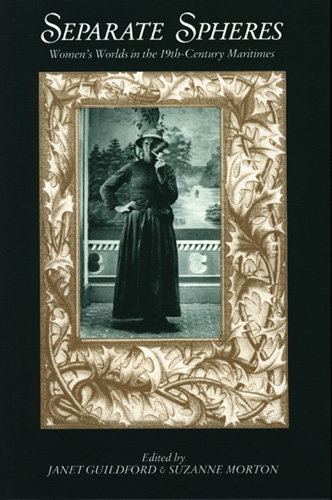 separate spheres Separate spheres: women's worlds in the 19th-century maritimes ed by janet guildford, and suzanne morton (review) bettina bradbury the canadian historical review, volume 77, number 1, march 1996, pp.