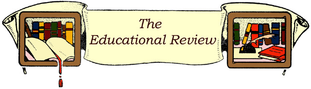 [The Educational Review]